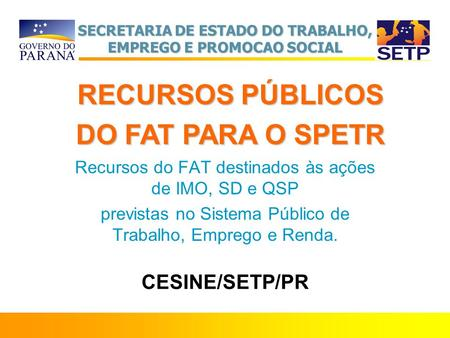RECURSOS PÚBLICOS DO FAT PARA O SPETR