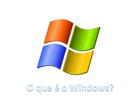 O que é o Windows?.