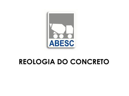 REOLOGIA DO CONCRETO. Nome: Arcindo Vaquero y Mayor : Telefone: (11) 3709-3466.