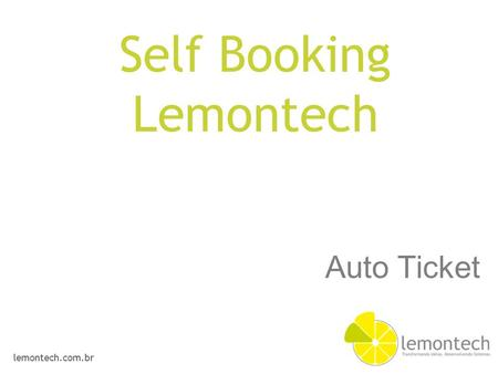 Lemontech.com.br Auto Ticket Self Booking Lemontech.