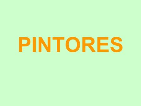 PINTORES.