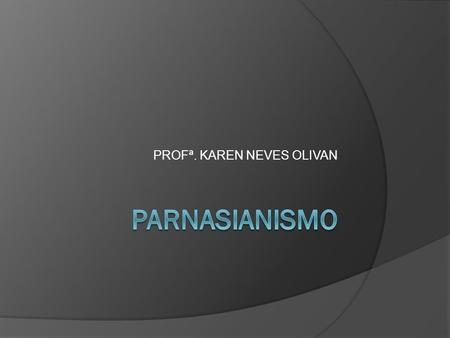 PROFª. KAREN NEVES OLIVAN