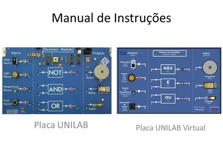 Manual de Instruções Placa UNILAB Placa UNILAB Virtual.
