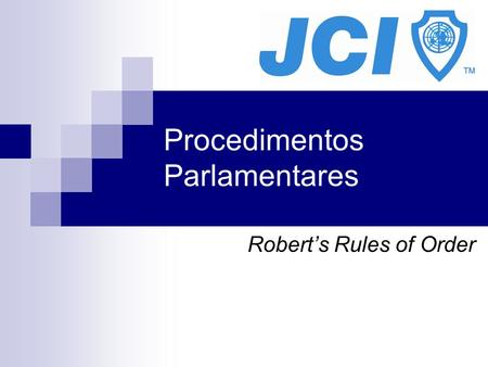 Procedimentos Parlamentares Roberts Rules of Order.
