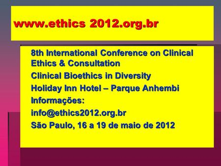 org.br 8th International Conference on Clinical Ethics & Consultation