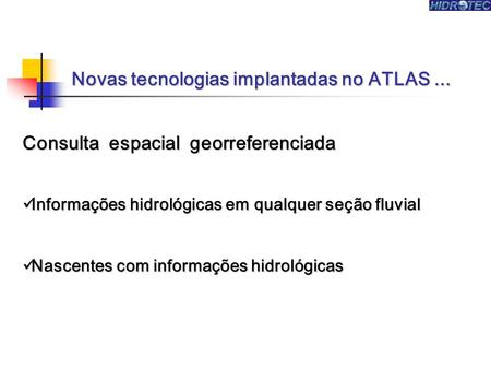 Novas tecnologias implantadas no ATLAS ...