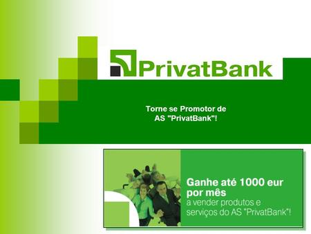 Torne se Promotor de AS PrivatBank!. 2 Mensagem do Presidente.