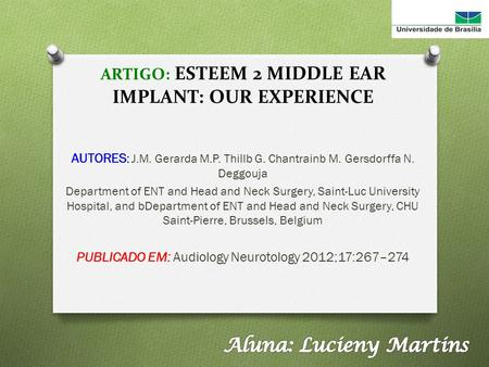 ARTIGO: ESTEEM 2 MIDDLE EAR IMPLANT: OUR EXPERIENCE