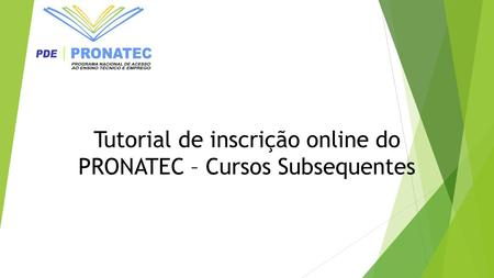 Tutorial de inscrição online do PRONATEC – Cursos Subsequentes.