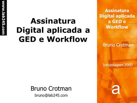Assinatura Digital aplicada a GED e Workflow