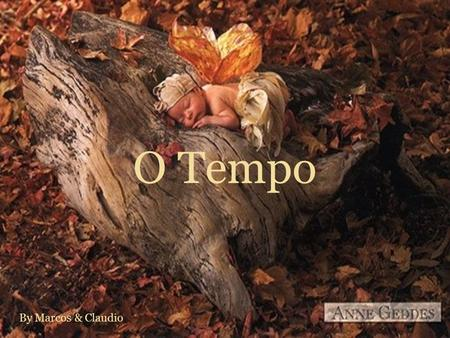 O Tempo By Marcos & Claudio.