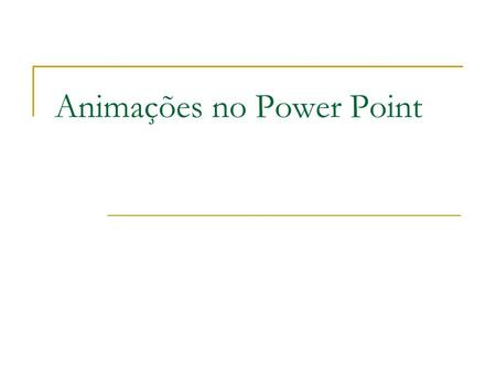 Animações no Power Point