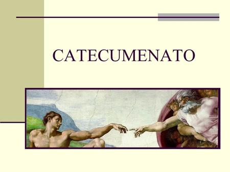 CATECUMENATO.