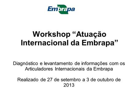 "Workshop ""Atuação Internacional da Embrapa"""