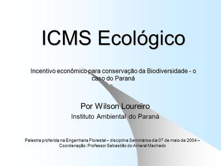 Por Wilson Loureiro Instituto Ambiental do Paraná