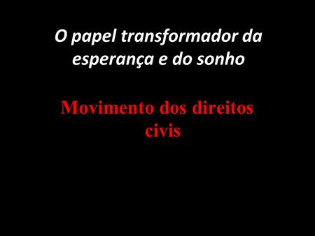 O papel transformador da esperança e do sonho
