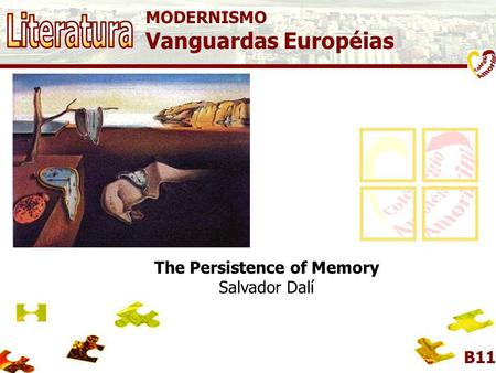 MODERNISMO Vanguardas Européias B11 The Persistence of Memory Salvador Dalí