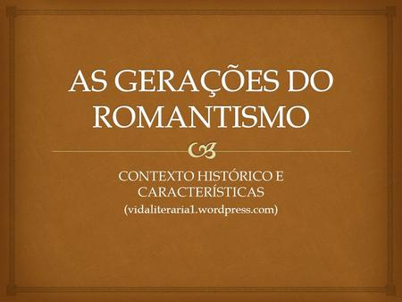 AS GERAÇÕES DO ROMANTISMO