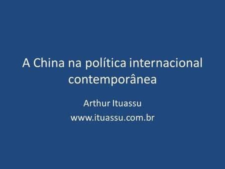 A China na política internacional contemporânea