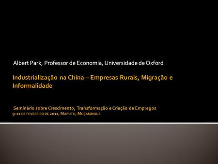 Albert Park, Professor de Economia, Universidade de Oxford.