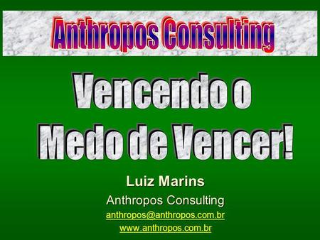Luiz Marins Anthropos Consulting  bbb.