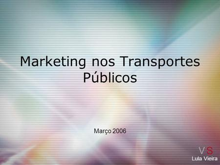 Marketing nos Transportes Públicos