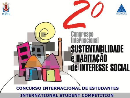 CONCURSO INTERNACIONAL DE ESTUDANTES CONCURSO INTERNACIONAL DE ESTUDANTES INTERNATIONAL STUDENT COMPETITION INTERNATIONAL STUDENT COMPETITION.