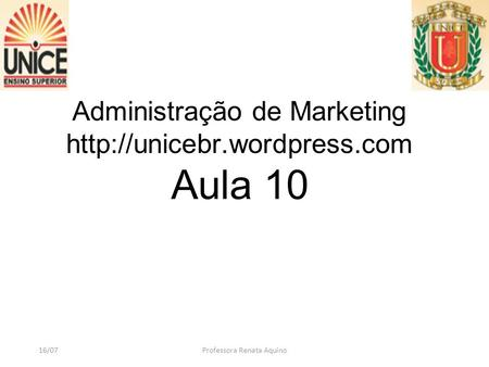 Administração de Marketing  Aula 10