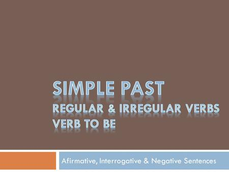 Simple past regular & irregular verbs verb to be