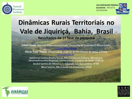 Dinâmicas Rurais Territoriais no Vale de Jiquiriçá, Bahia, Brasil Resultados da 1ª fase de pesquisa Julian Quan Natural Resources Institute, University.
