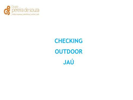 CHECKING OUTDOOR JAÚ.