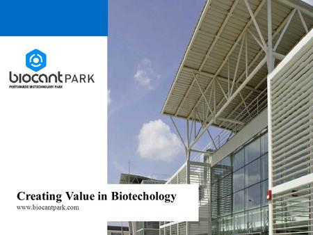 Creating Value in Biotechology www.biocantpark.com.