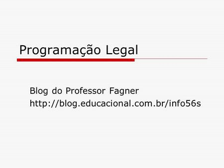 Programação Legal Blog do Professor Fagner