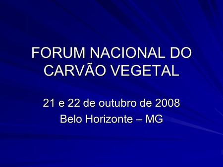 FORUM NACIONAL DO CARVÃO VEGETAL