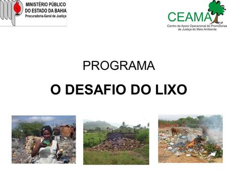 PROGRAMA O DESAFIO DO LIXO. OBJETIVOS DO PROGRAMA.