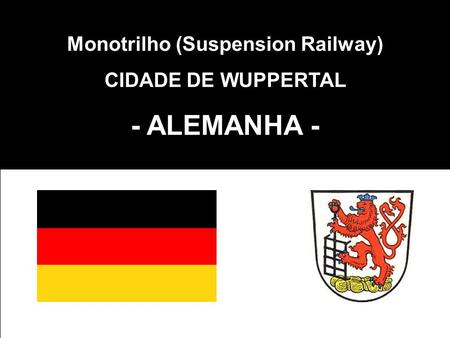 Monotrilho (Suspension Railway)