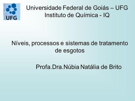 Universidade Federal de Goiás – UFG Instituto de Química - IQ