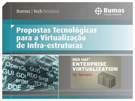 Resumo – Apresentação : Orador Ruben Oliveira Red Hat Certified Engineer (RHCE) Red Hat Certified Examiner (RHCX) Red Hat Certified Virtualization Administrator.
