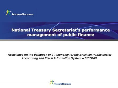 National Treasury Secretariats performance management of public finance Assistance on the definition of a Taxonomy for the Brazilian Public Sector Accounting.