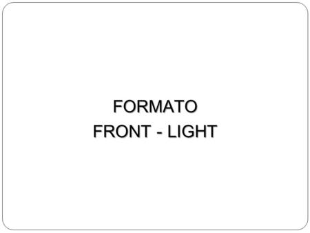 FORMATO FRONT - LIGHT.