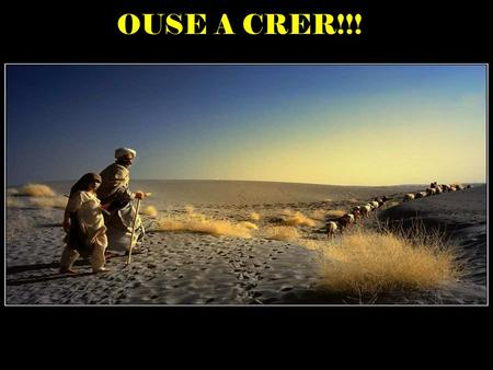 OUSE A CRER!!!.