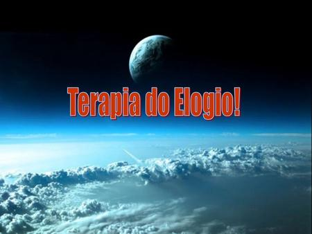 Terapia do Elogio!.
