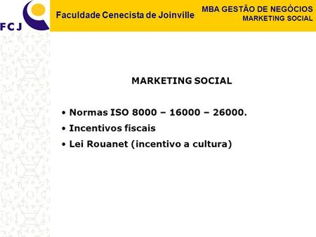 MARKETING SOCIAL Normas ISO 8000 – – Incentivos fiscais