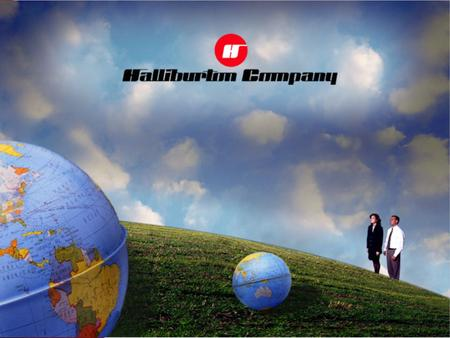 """Confidential –Internal Halliburton Use Only. © 2004 Halliburton"