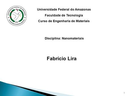 Fabrício Lira Universidade Federal do Amazonas Faculdade de Tecnologia