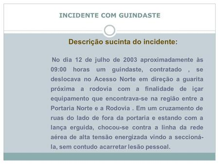 INCIDENTE COM GUINDASTE
