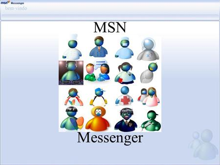 MSN Messenger.
