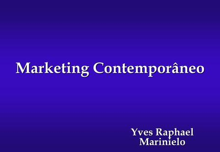 Marketing Contemporâneo Yves Raphael Marinielo