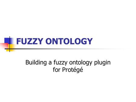 Building a fuzzy ontology plugin for Protégé