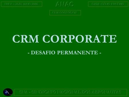 CRM CORPORATE - DESAFIO PERMANENTE -. New passenger and freighter aircraft deliveries will average 866 per year 2004 – 2023: 17,328 new passenger and.